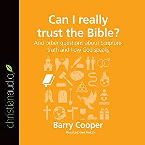 Can I Really Trust the Bible? (Series: Questions Christians Ask) Audiobook