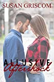 ALLUSIVE Aftershock: A Young Adult Romance (Survival, love, friendship and betrayal)