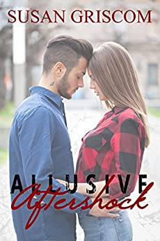 ALLUSIVE Aftershock: A Young Adult Romance (Earthquake Survival, love, friendship and betrayal) by [Griscom, Susan]