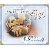 Be Safe Little Boy: Words of Love for Moms