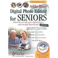 Digital Photo Editing for Seniors: Learn How to Edit Your Digital Photos with Arcsoft PhotoStudio