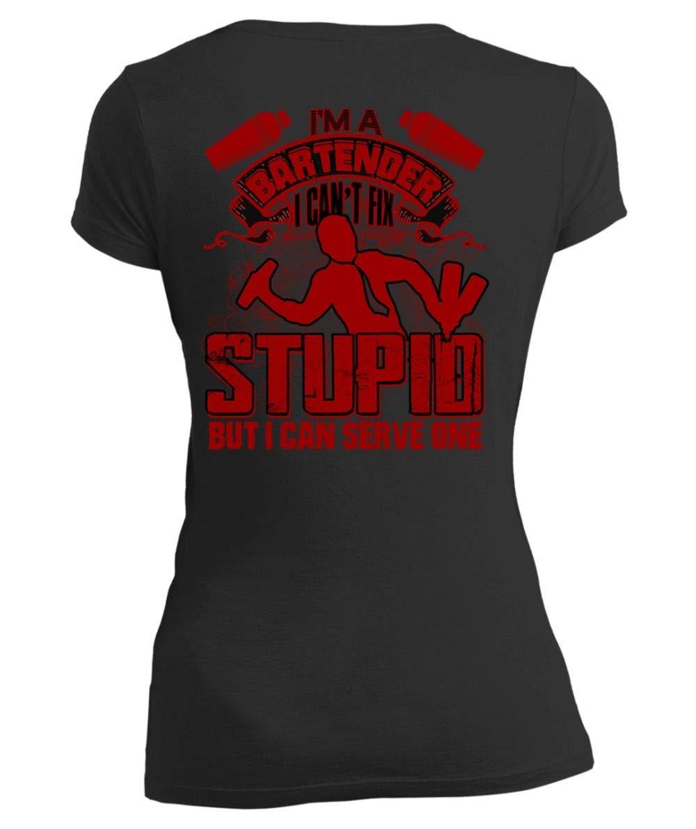 Tigerkey I Cant Fix Stupid Vneck Tee Im A Bartender T Shirt Vneck L Black