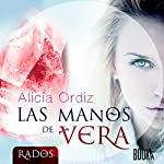 Las Manos de Vera [Vera's Hands] | Alicia Ordiz