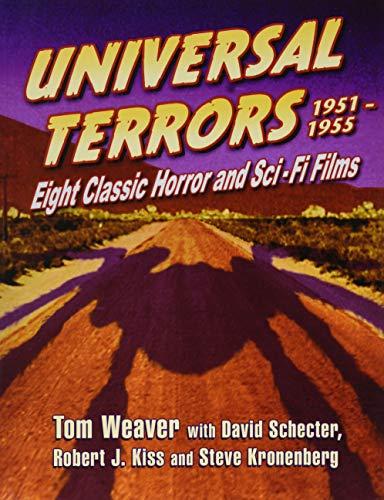 Universal Terrors, 1951-1955: Eight Classic Horror and Science Fiction Films por Tom Weaver,David Schecter,Robert J. Kiss