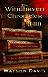 The Windhaven Chronicles: (I-III): The Devil's Library, The Shepherd Girl's Necklace, and The Archbishop's Amulet
