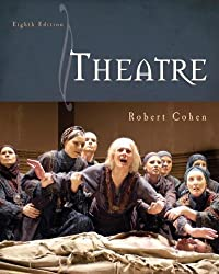 By Robert Cohen - Theatre: 8th (eigth) Edition
