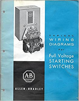 typical wiring diagrams for full voltage starting switches - allen bradley  company publication 5005a: allen-bradley company: amazon com: books