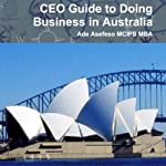 CEO Guide To Doing Business In Australia | Ade Asefeso, MCIPS, MBA