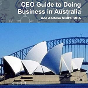 CEO Guide To Doing Business In Australia Audiobook