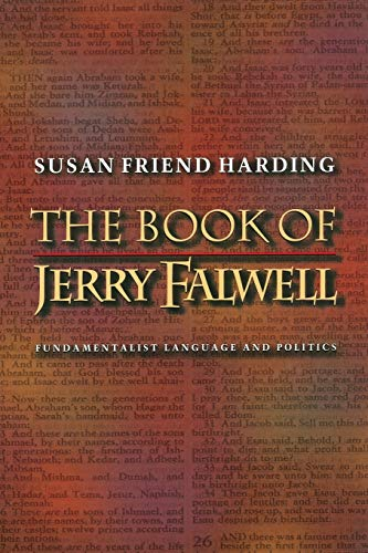 The Book of Jerry Falwell: Fundamentalist Language and Politics.