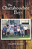 The Chattahoochee Boys, J. Baker, 146118858X