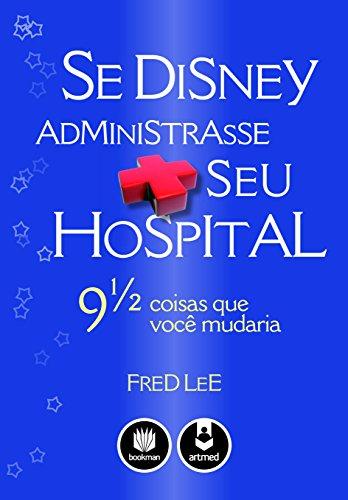 Se Disney Administrasse seu Hospital ebook
