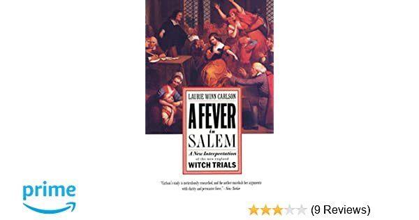 A Fever in Salem: A New Interpretation of the New England
