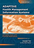 Adaptive Health Management Information Systems: Concepts, Cases, & Practical Applications by Tan, Joseph, Payton, Fay Cobb (May 21, 2009) Paperback