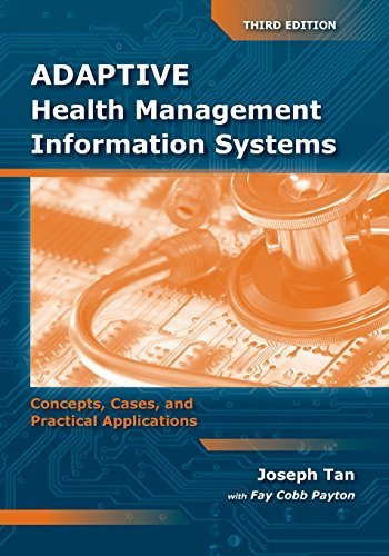 Adaptive Health Management Information Systems: Concepts, Cases, & Practical Applications by Joseph Tan (2009-05-21)
