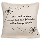 Dandelion Wishes Pavilion Gift Company 77122 Times & Seasons Change but Our Friendship Will Always Remain 12 inch Decorative Micro Suede Pillow Light Yellow