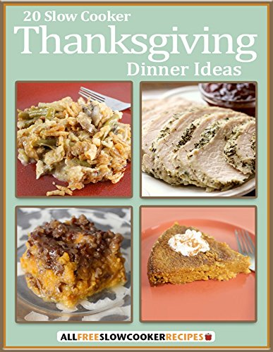 20 Slow Cooker Thanksgiving Dinner Ideas by [Publishing, Prime]