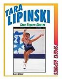 Tara Lipinski: Star Figure Skater (Sports Reports)
