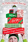 Home for the Holidays, Heather Vogel Frederick, 1442406852