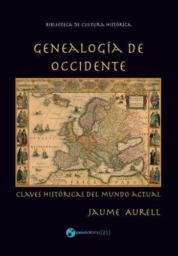 Genealogía de Occidente: Claves históricas del mundo actual ...