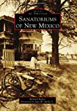 Sanatoriums of New Mexico, Richard Melzer, 1467131326