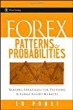 Forex Patterns and Probabilities: Trading Strategies for Trending and Range-Bound Markets by Ponsi, Ed (July 27, 2007) Hardcover