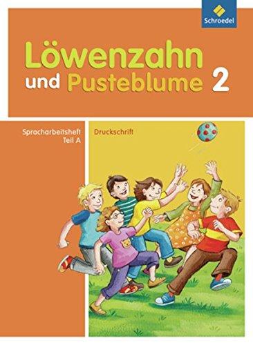 Löwenzahn und Pusteblume - Ausgabe 2009: Spracharbeitsheft A 2 DS