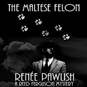 The Maltese Felon | Renee Pawlish