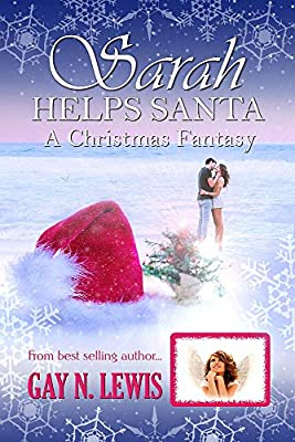 Sarah Helps Santa: A Christmas Fantasy