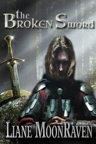 The Broken Sword: A New King Arthur Legend Begins...