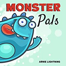 Monster Pals: Cute Rhyming Bedtime Story for Kids Audiobook by Arnie Lightning Narrated by Siobbhan Shaw