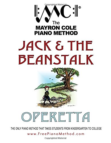 Jack and the Beanstalk Operetta: script and sheet music for a short musical play (The Mayron Cole Piano Method)