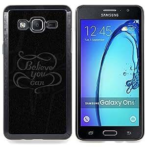 For Samsung Galaxy On5 SM-G550FY G550 - Believe You Can Message /Modelo de la piel protectora de la cubierta del caso/ - Super Marley Shop -
