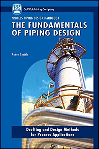 Buy The Fundamentals Of Piping Design 01 Process Piping Design Handbook Book Online At Low Prices In India The Fundamentals Of Piping Design 01 Process Piping Design Handbook Reviews Ratings Amazon In
