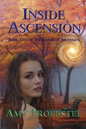 Inside Ascension: Book Two of the Levels of Ascension by [Proebstel, Amy]