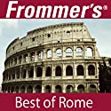 Frommer's Best of Rome Audio Tour Speech by Alexis Lipsitz Flippin Narrated by Pauline Frommer