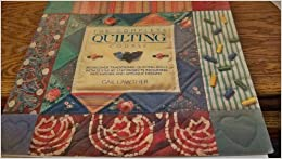 The Complete Quilting Course: Rediscover Traditional Quilting Skills with 25 Ste by Gail Lawther (1997-05-04)