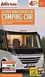 Les plus beaux circuits en camping-car : Toutes les régions de France avec les meilleures aires de services