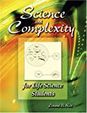 Science and Complexity for Life Science Students, Kier, Lemont B., 075754147X