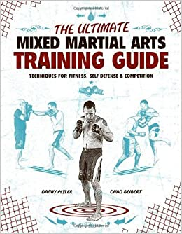 Book The Ultimate Mixed Martial Arts Training Guide: Techniques for Fitness, Self Defense, and Competition by Plyler, Danny, Seibert, Chad(October 29, 2009)