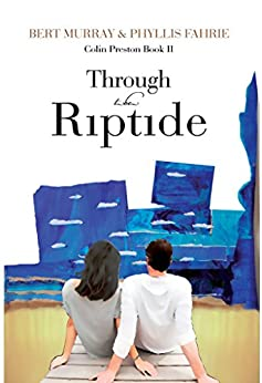 Through the Riptide by [Murray, Bert, Phyllis Fahrie]