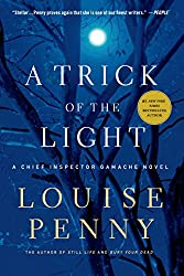 A Trick of the Light: A Chief Inspector Gamache Novel (Chief Inspector Armand Gamache series Book 7)