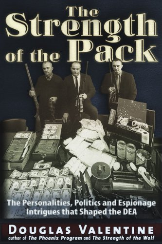 The Strength of the Pack: The Personalities, Politics and Espionage Intrigues that Shaped the DEA ePub fb2 ebook