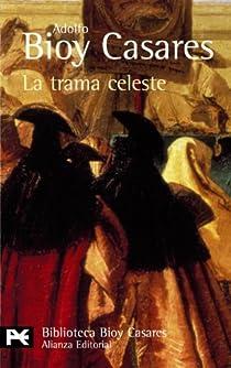 La trama celeste par Bioy Casares