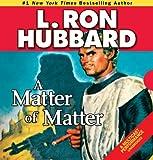 Bargain Audio Book - A Matter of Matter