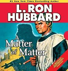 A Matter of Matter