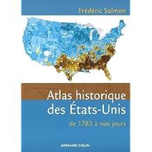 ATLAS HISTORIQUE ETATS UNIS 1783-2006