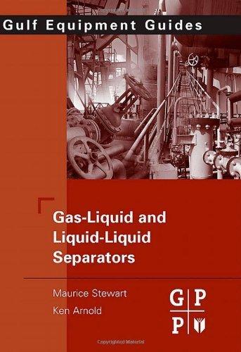 (Gas-Liquid And Liquid-Liquid Separators by Maurice Stewart (2008-10-16))