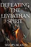 Defeating the Leviathan Spirit