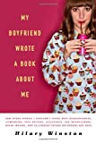 My Boyfriend Wrote a Book about Me, Hilary Winston, 1402779798